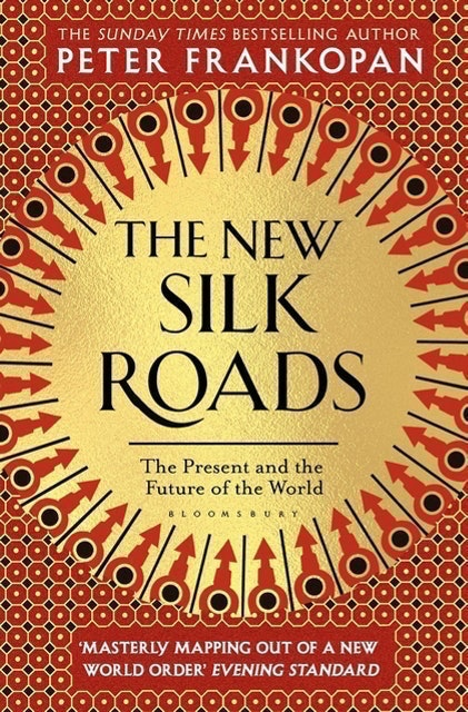 The New Silk Roads The Present and Future of the World